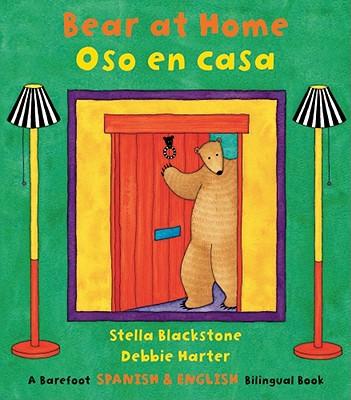 Bear at Home / Oso en casa By Blackstone, Stella/ Harter, Debbie (ILT)